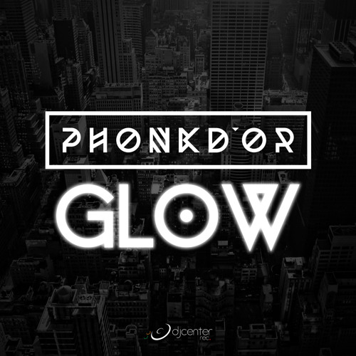 PHONK D'OR - Glow (Original Mix)