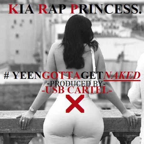 Kia Rap Princess – #YeenGottaGetNaked