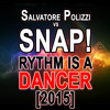 Salvatore Polizzi Vs Snap! - Rythm Is A Dancer (2015) Free DL