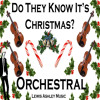 Do They Know It's Christmas? - Band Aid 30 - Orchestral