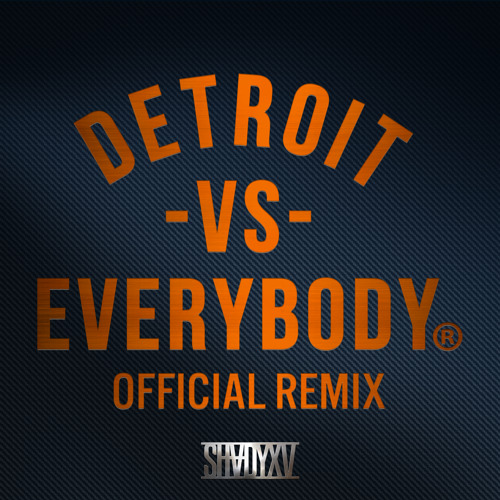 Detroit Vs. Everybody (Official Remix)