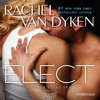 Elect by Rachel Van Dyken, Read by Douglas Berger - Audiobook Excerpt