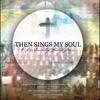 12 Then Sings My Soul