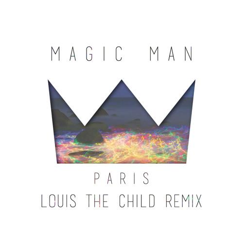Magic Man - Paris (Louis The Child Remix)