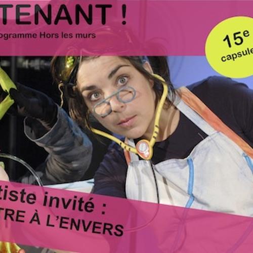 Là et Maintenant #15 - Théâtre À l'Envers