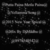 Putta Paina Metla Paina yellamma Song 2015 New year 3@@r Mix By DjMadhu mp3