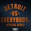 Detroit Vs. Everybody (Official Remix) ft. Cash Kidd Aj. McCormick YT Dontay