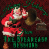 Happy Holidays From The Speakeasy Sessions!!!