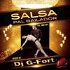 Dj G - Fort - Salsa Pal Bailador (The MixTape) LMP