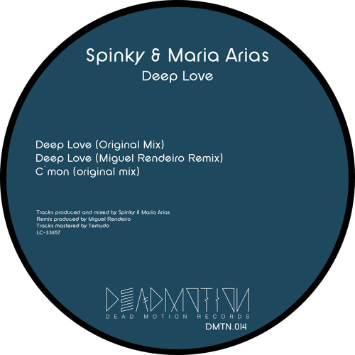 Dead Motion 014 - Spinky & Maria Arias - Deep Love EP