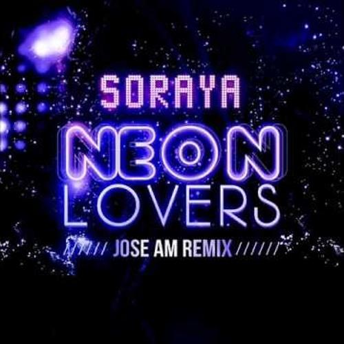 SORAYA - NEON LOVERS (JOSE AM REMIX TEASER)