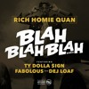 Rich Homie Quan - Blah Blah Blah (feat. Ty Dolla $ign, Fabolous, & Dej Loaf)(Remix)