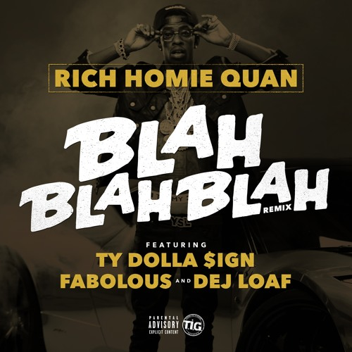 Rich Homie ft Ty Dolla, Fabo, & Dej Loaf – Blah Blah Blah (RMX)