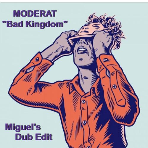Moderat - Bad Kingdom (Miguel's Dub Edit)