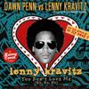 Lenny Kravitz Vs Dawn Penn - No No No Lenny, You Don't Love Me (Harry Cover Mashup)