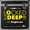 LOCKED2DEEP!!! 012 - Sergio Lora - Tunnel FM