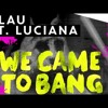 WE CAME TO BANG REMIX By CRYPTO (3LAU ft Luciana)