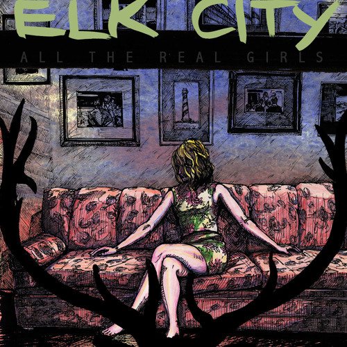 """All The Real Girls - """"Elk City"""""""