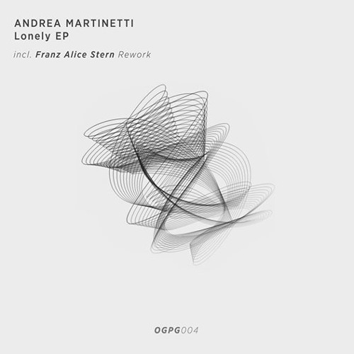 Andrea Martinetti - Lonely (Franz Alice Stern Rework) - [PREVIEW]