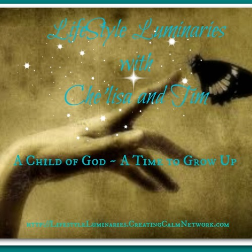 LifeStyle Luninaries - Che'lisa and Time - A Child of God ~ Time to Grow up