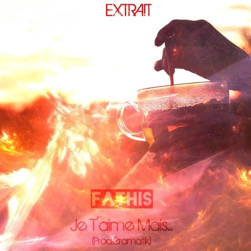 [Son] Fathis - Je T'aime Mais...(Prod.Gramatik) Artworks-000099931565-qovtzp-t500x500