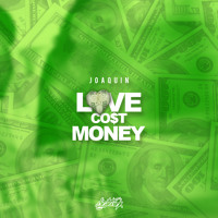 NCNF EXCLUSIVE  Joaquin- LOVE COST MONEY