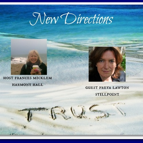 New Directions - Frances Micklem with Freya Lawton on Trust