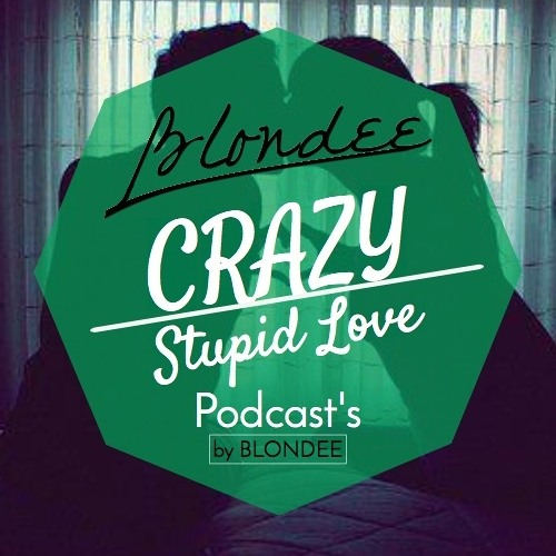 Blondee - Crazy Stupid Love