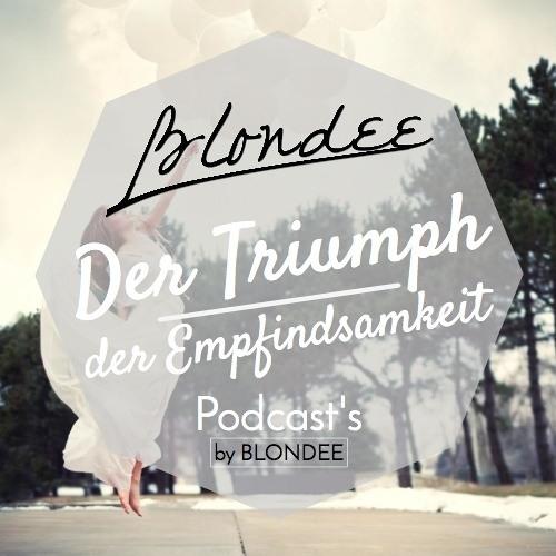 Blondee - Der Triumph der Empfindsamkeit