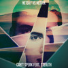 Netsky Vs Metrik  'Cant Speak' Feat Stealth