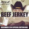 Beef Jerkey (December 2014 Special Edition Podcast / Free Download)