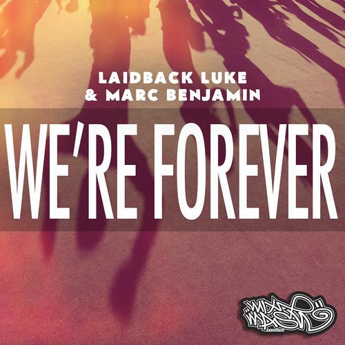 Laidback Luke & Marc Benjamin - We're Forever (Maveryc Remix)