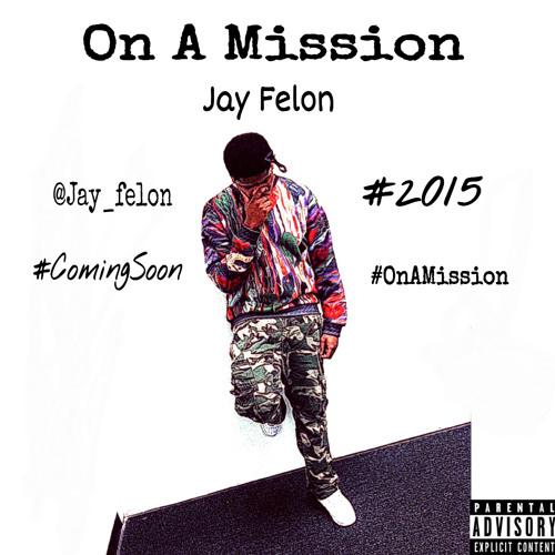 Jay Felon - On A Mission