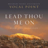 BYU Vocal Point Come, Thou Fount Of Every Blessing