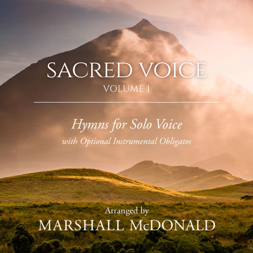 Sacred Voice, Vol. 1 - Hymns for Solo Voice