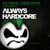 Global Deejays & EnVegas - Always Hardcore (Extended Version)