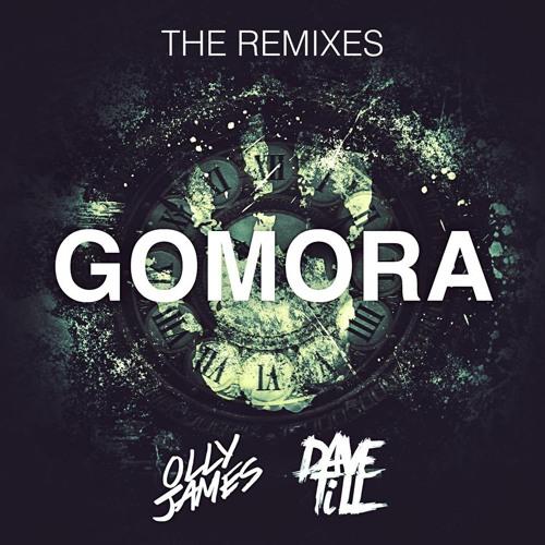 Dave Till & Olly James - Gomora (Ribellu Remix)