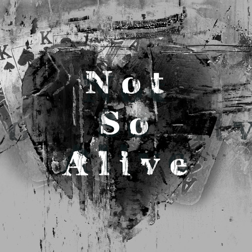 Not So Alive - Goodbye Song