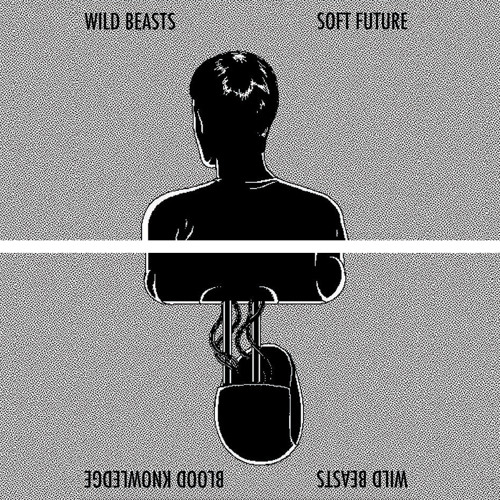 Wild Beasts - Soft Future / Blood Knowledge