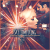 Say Something - A Big Great World ft Christina Agulera cover by Anora