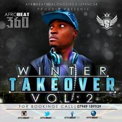 AFROBEAT360 MIX CD MIXED BY DJ SPENCER Winter Takeover vol 2 @djspencer4real