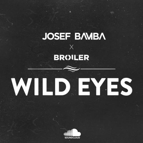 Broiler feat. RAVVEL - Wild Eyes (Josef Bamba Remix)