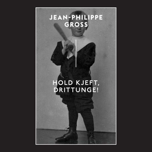 JEAN-PHILIPPE GROSS - HOLD KJEFT, DRITTUNGE! - SIDE A1