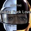 Digital Fuck Love - Daft Punk Vs Cee Lo Green (Gravitas Remix)