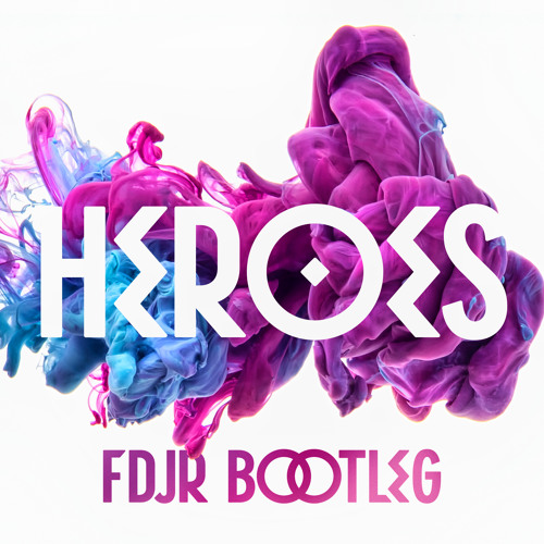 Heroes (FDJR Bootleg)