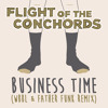 Flight Of The Conchords - Business Time (WBBL & Father Funk Remix) [FREE DOWNLOAD]