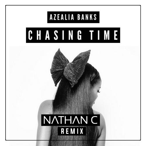 Azealia Banks - Chasing Time (NATHAN C Remix)