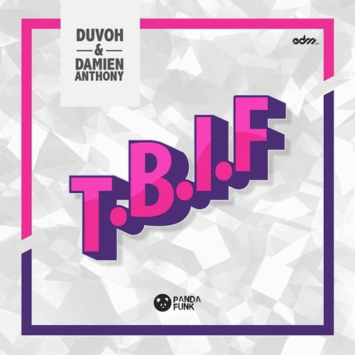 Duvoh & Damien Anthony - T.B.I.F (Original Mix)
