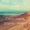 Single - Calvin Harris - Blame (remix)