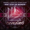 Hardwell & W&W feat. Fatman Scoop -  Dont Stop The Madness